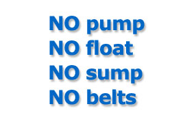 no pump no float no sump no belts